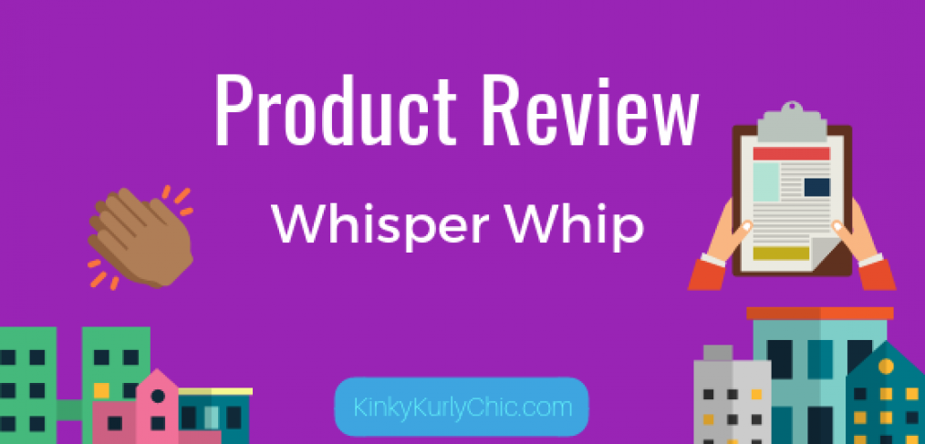 Product Review Whisper Whip